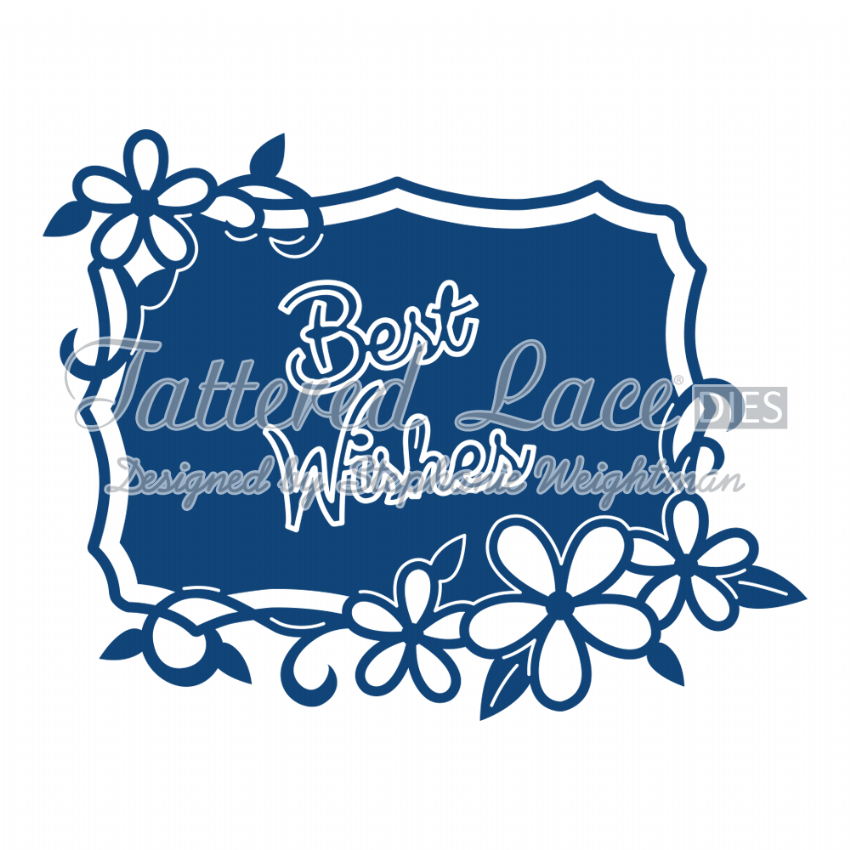 Tattered Lace Die Best Wishes Starlight Plaque - D589